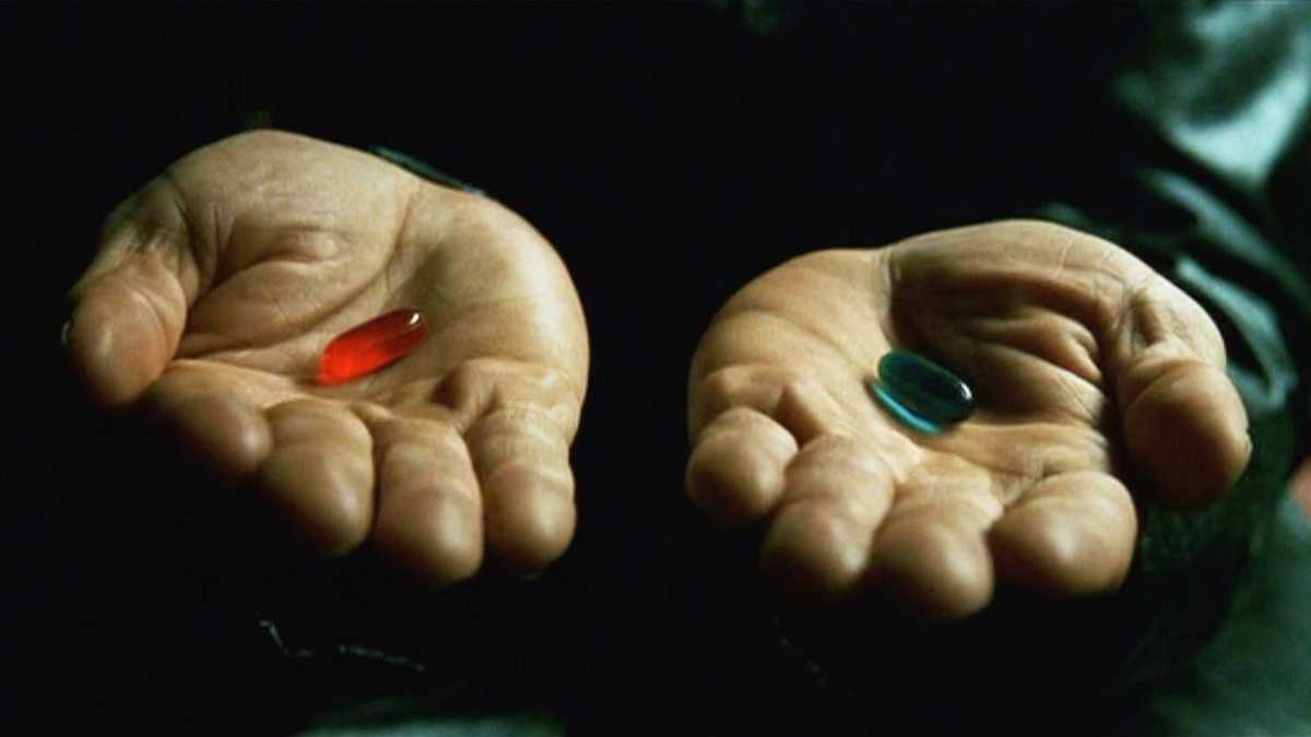 Should you take the red pill or the blue pill?